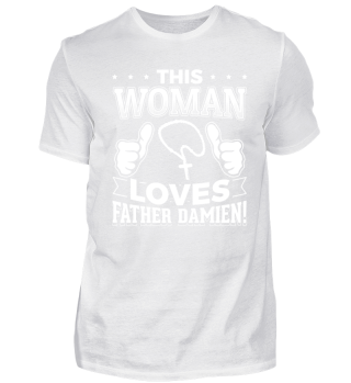 This woman loves father damien