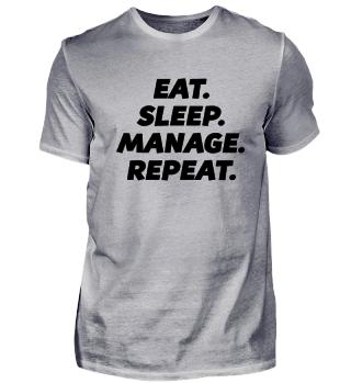 EAT. SLEEP. MANAGE. REPEAT. Job Beruf