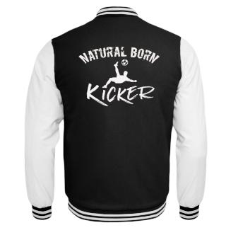 Natural born Kicker Fußball football