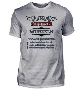 Ich habe schweizer Wurzeln - Schweiz Shirt