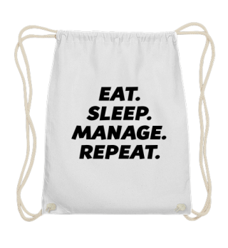 EAT. SLEEP. MANAGE. REPEAT. Job Beruf