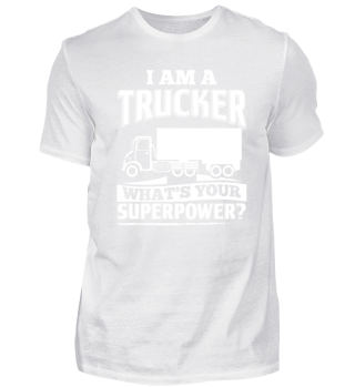 Funny Trucker Shirt I Am A