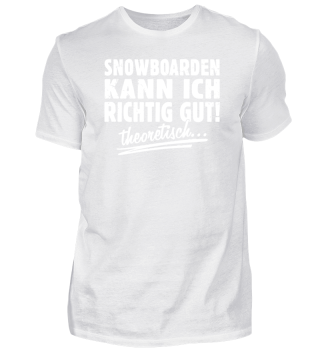 Snowboarden kann ich - T-Shirt Geschenk