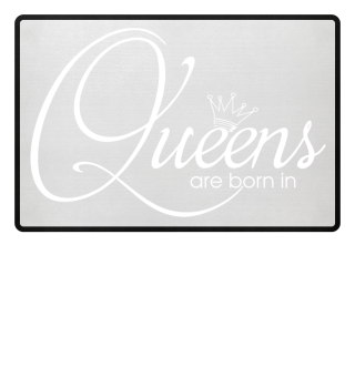 Queens Are Born In - Month white