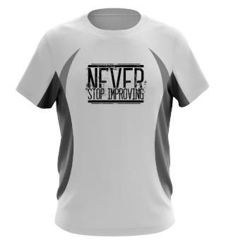 Never Stop Improving - Schwarz