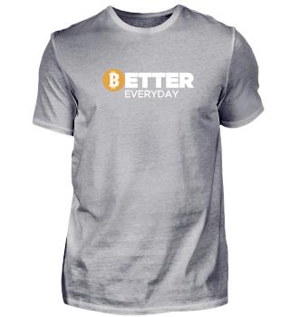 Bitcoin Better Everyday Fanshirt