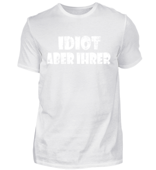 Idiot aber Ihrer paar geschenk shirt