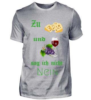 Wein und Käse geht immer