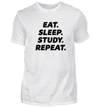 EAT. SLEEP. STUDY. REPEAT. Uni Abitur DJ