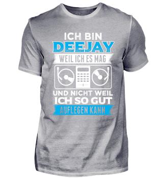 DJ Shirt Deejay Weil Ich Es Mag