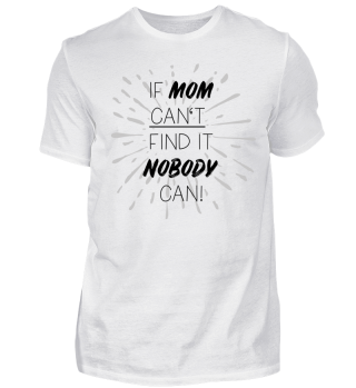 Mom Joke funny Mother Quote Gift