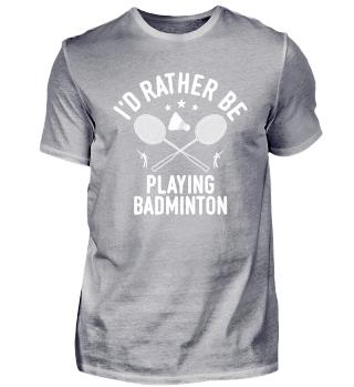 Badminton spielen Spieler Spielerin Team Mannschaftsshirt Vereinsshirt Cool Lustig Spruch