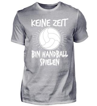 Keine Zeit - Bin Handball Spielen