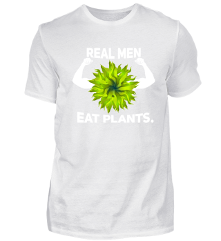 Real men eat plants.