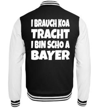 I BRAUCH KOA TRACHT...