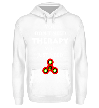 No Therapy You Need FIDGET SPINNERS 2