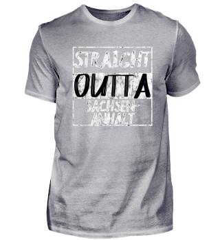 Straight Outta Sachsen-Anhalt Shirt