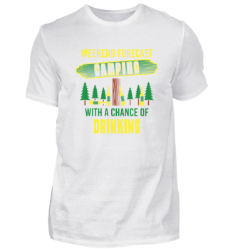 funny camping t-shirt - weekend forecast