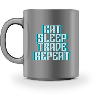Trading - Eat, Sleep, Trade, Repeat