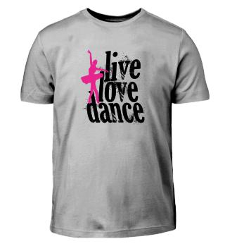 Lebe-Liebe-Tanze - Lebensmotto!