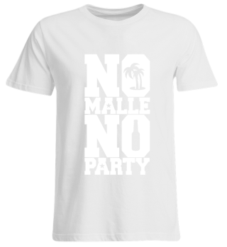 LIMITED EDITION: NO MALLE NO PARTY