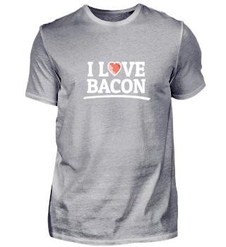 I Love Bacon. Bacon Liebehaber Speck