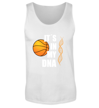 BASKETBALL - IT´S IN MY DNA