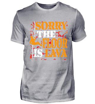 Boden ist Lava Spruch Geschenk Shirt