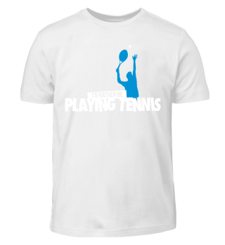 I'd rather be playing tennis men
