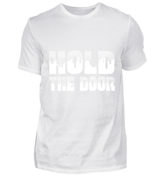 GIFT- HOLD THE DOOR WHITE