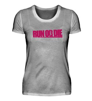 Run or Die Female Laufen Running
