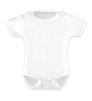 ★ Keep Calm And Ask Your Mom 2