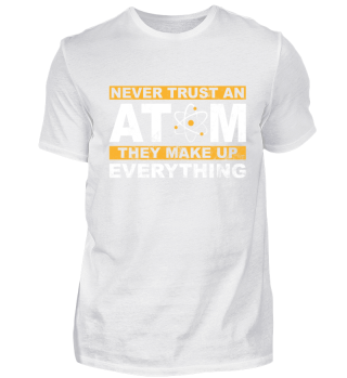 Never Trust An Atom Science Funny