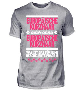 EUROPAINSCHE KURHAAR - blöde Frage