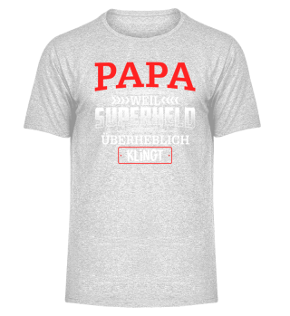 Papa · Weil Superheld überheblich klingt