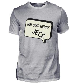 Wir sind gerne jeck Herren Shirt