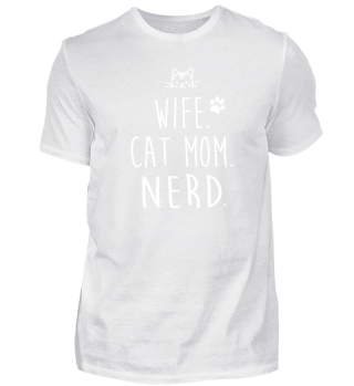 Wife. Cat Mom. Nerd T Shirt For Women