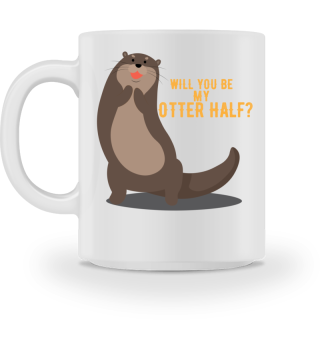 Will you be my otter half?