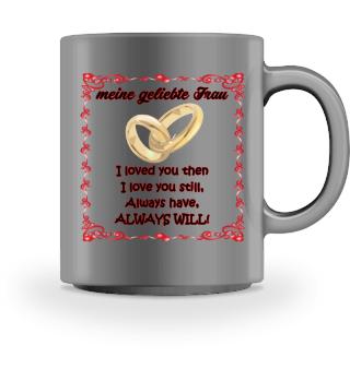 Meine geliebte Frau - Ich liebe Dich