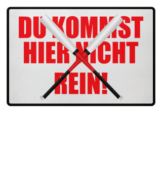 ★ DU KOMMST HIER NICHT REIN #4B