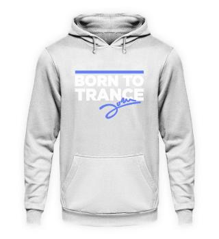 Born to Trance - Hoodie II