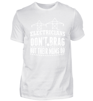 Funny Electrician Shirt Don't Brag
