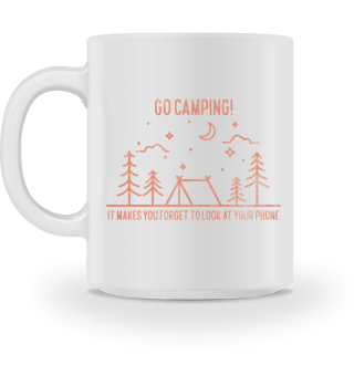 Go Camping Forget Your Phone Gift