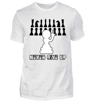 Never give up - Chess Statement