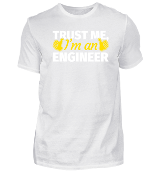 Trust Me I'm an Engineer / Ingenieur