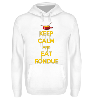 ☛KEEP CALM AND EAT FONDUE