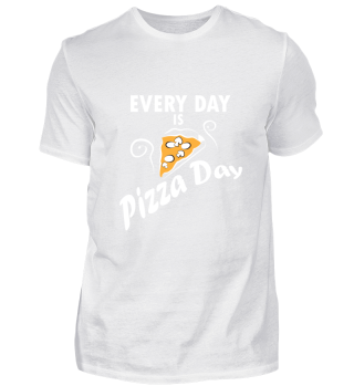 Pizza day every day gift