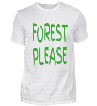 Forest please