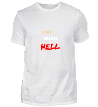 Fitness Gift Shirt Gym Fat Burn Tee B