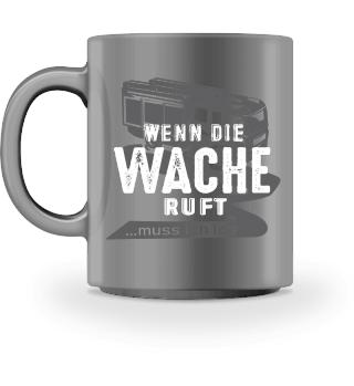 Feuerwehr Tasse - Wenn die Wache ...